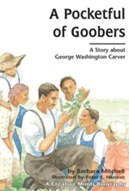 A Pocketful of Goobers: A Story about George Washington Carver  -     By: Barbara Mitchell     Illustrated By: Peter E. Hanson
