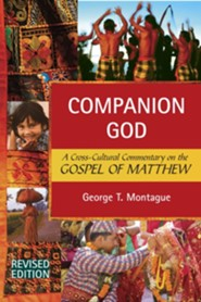 Companion God: A Cross-Cultural Commentary on the Gospel of MatthewRevised Edition  -     By: George T. Montague