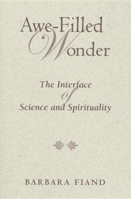 Awe-Filled Wonder: The Interface of Science and Spirituality