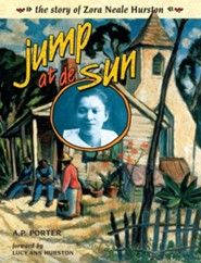 Jump at de Sun: The Story of Zora Neale Hurston  -     By: A.P. Porter, Lucy Ann Hurston