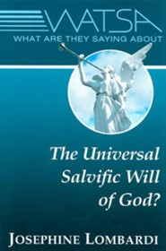 What Are They Saying about the Universal Salvific Will of God?
