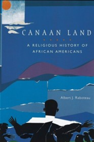 Canaan Land: A Religious History of African Americans   -     By: Albert J. Raboteau