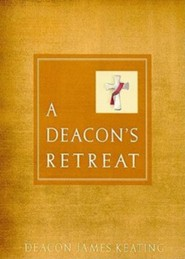 A Deacon's Retreat
