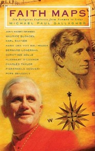 Faith Maps: Ten Religious Explorers from Newman to Joseph Ratzinger  -     By: Michael P. Gallagher