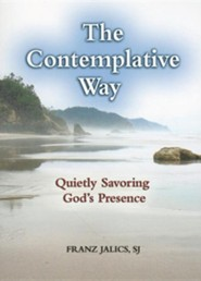 The Contemplative Way: Quietly Savoring God's Presence  -     By: Franz Jalics S.J.