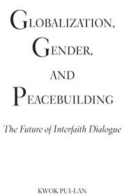 Globalization, Gender, and Peacebuilding: The Future of Interfaith Dialogue