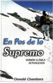 En Pos de Lo Supremo = My Utmost for His Highes
