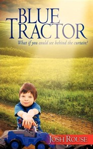 Blue Tractor  -     By: Josh Rouse