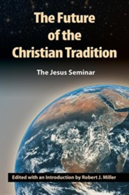 The Future of the Christian Tradition  -     Edited By: Robert J. Miller     By: Robert J. Miller(ED.)
