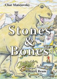 Stones & Bones [With CD]  -     By: Char Matejovsky     Illustrated By: Robaire Ream