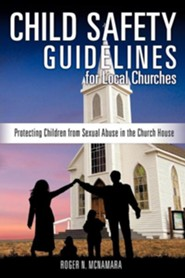 Child Safety Guidelines for Local Churches  -     By: Roger N. McNamara