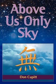 Above Us Only Sky  -     By: Don Cupitt