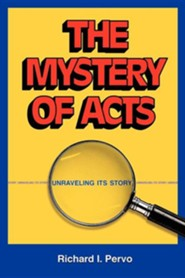 The Mystery of Acts: Unraveling Its Story  -     By: Richard I. Pervo