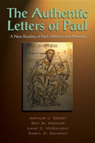 The Authentic Letters of Paul: A New Reading of Paul's Rhetoric and Meaning: The Scholars Version  -     By: Arthur J. Dewey, Roy W. Hoover, Lane C. McGaughy