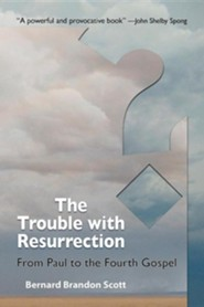 The Trouble with Resurrection  -     By: Bernard Brandon Scott