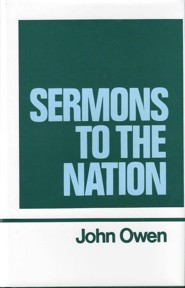 Sermons to the Nation: Works of John Owen- Volume VIII
