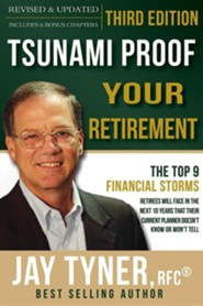Tsunami Proof Your Retirement  -     By: John Tyner Jr.