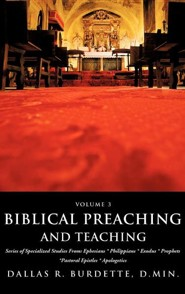 Biblical Preaching and Teaching Volume 3