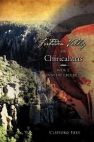 Forbidden Valley of the Chiricahuas Bk2