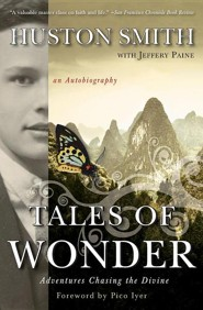 Tales of Wonder  -     By: Huston Smith