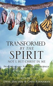 Transformed by the Spirit  -     By: Jose Gonzalez Q.