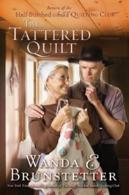 The Tattered Quilt: The Return of the Half-Stitched Amish Quilting Club - Large Print  -     By: Wanda E. Brunstetter