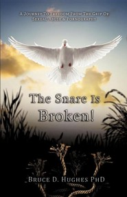 The Snare Is Broken  -     By: Bruce D. Hughes Ph.D.