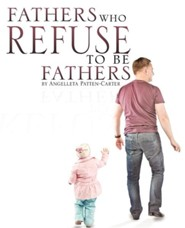 Fathers Who Refuse to Be Fathers