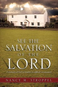 See the Salvation of the Lord  -     By: Nancy M. Stroppel