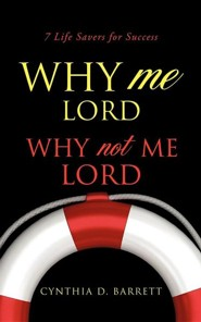 Why Me Lord  -     By: Cynthia D. Barrett
