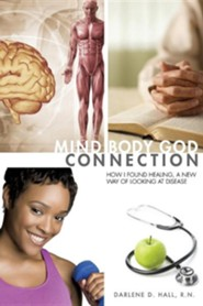 Mind-Body-God Connection  -     By: Darlene D. Hall