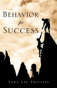 Behavior for Success  -     By: Vera Lee Phillips