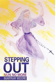 Stepping Out  -     By: Marykay Moore