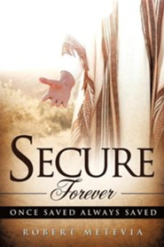 Secure Forever  -     By: Robert Metevia