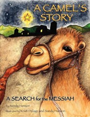 A Camel's Story, a Search for the Messiah  -     By: Sandy Hanson