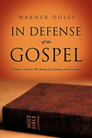 In Defense of the Gospel  -     By: Warner Doles