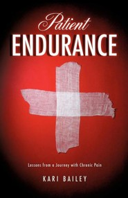 Patient Endurance  -     By: Kari Bailey