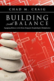 Building with Balance  -     By: Chad M. Craig