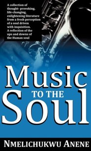 Music to the Soul  -     By: Nmelichukwu Anene