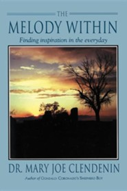 The Melody Within: Finding Inspiration in the Everyday  -     By: Mary Joe Clendenin