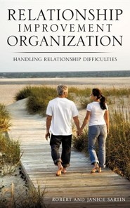 Relationship Improvement Organization  -     By: Robert Sartin, Janice Sartin