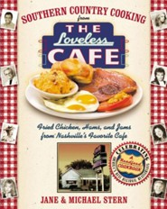 Southern Country Cooking from the Loveless Cafe: Fried Chicken, Hams, and Jams from Nashville's Favorite Cafe  -     By: Jane Stern, Michael Stern