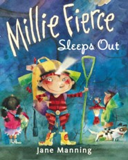 Millie Fierce Sleeps Out  -     By: Jane Manning     Illustrated By: Jane Manning