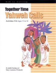 Together Time: Yahweh Calls: Activities With Ages 11 to 14