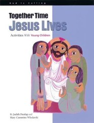 Together Time: Jesus Lives: Activities With Young Children  -     By: Judith Dunlap, Mary Cummins Wlodarski