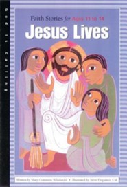 Jesus Lives: Faith Stories for Ages 11 to 14  -     By: Judith Dunlap, Mary Cummins Wlodarski