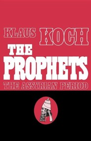 The Prophets, Volume 1: The Assyrian Age