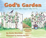 God's Garden: A Story about What Happens When We Die  -     By: Kevin Morrison     Illustrated By: Patricia Bachoc