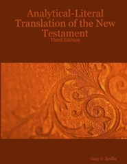 Analytical-Literal Translation of the New Testament, Edition 0003, Paper  -     By: Gary F. Zeolla