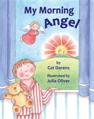 My Morning Angel  -     By: Cat Darens     Illustrated By: Julia Oliver